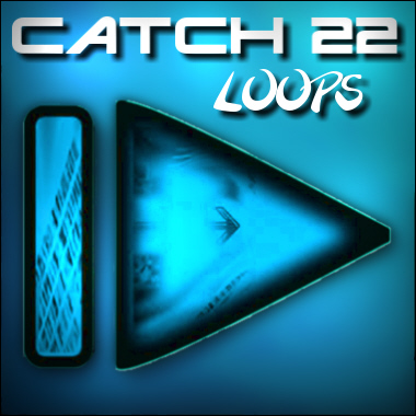 Catch 22 Loops