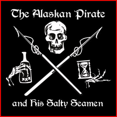Alaskan Pirate And His Salty Seamen