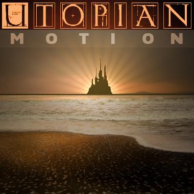 Utopian Motion