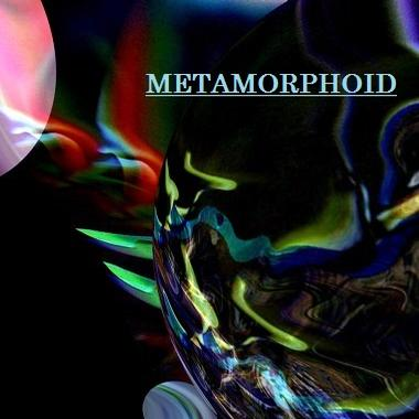 Metamorphoid