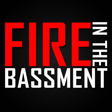Fire in the Bassment