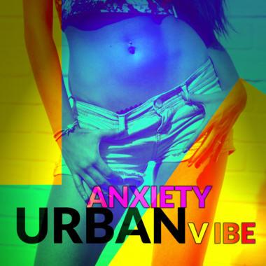 Urban Anxiety