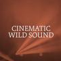 Cinematic Wild Sound
