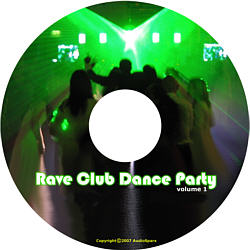 Rave Club Dance Party - Volume 1