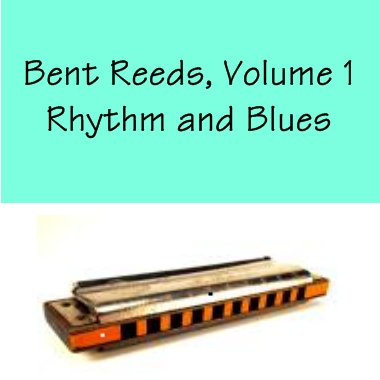 Bent Reeds Vol. 1 - Rhythm and Blues