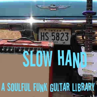 Slow Hand - a Soulful Funk Guitar Library.  Vol. 1 (Key of A)