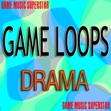 Game Music Loops - Drama