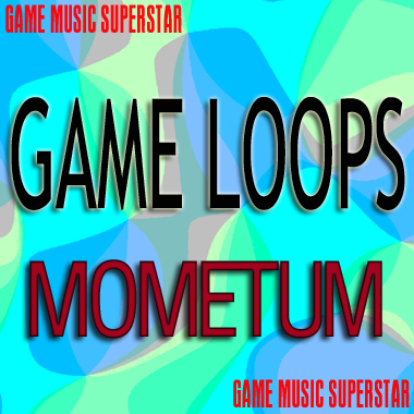 Game Music Loops - Mometum