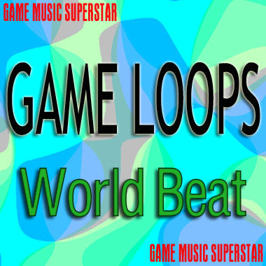 Game Music Loops - World Beat
