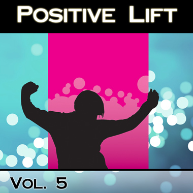 Positive Lift Vol. 5