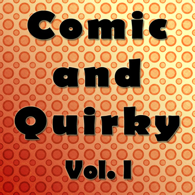Comic and Quirky Vol. I
