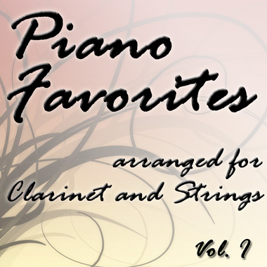 Piano Favorites for Clarinet and Strings Vol. I