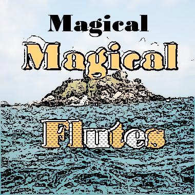 Magical Flute