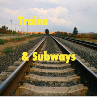 Trains and Subways