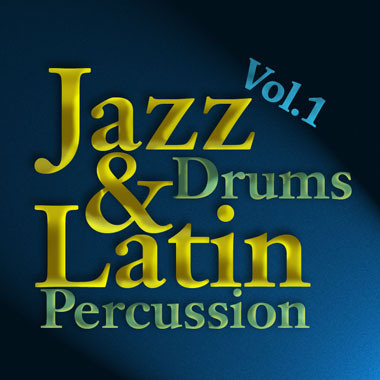 Jazz & Latin Drums and Percussion Vol.1