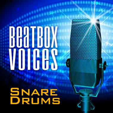Beatbox Voices - Snare Drums