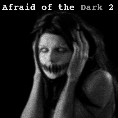 Afraid of the Dark 2