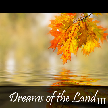 Dreams of the Land, Vol. 3