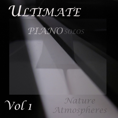 Ultimate Piano Solos Vol 1 - Nature Atmospheres