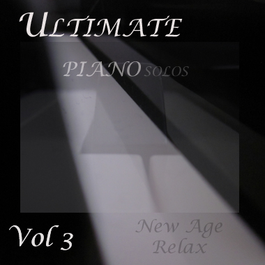 Ultimate Piano Solos Vol 3 - New Age Relax