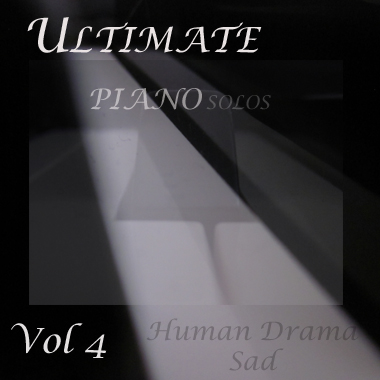 Ultimate Piano Solos Vol 4 - Human Drama Sad