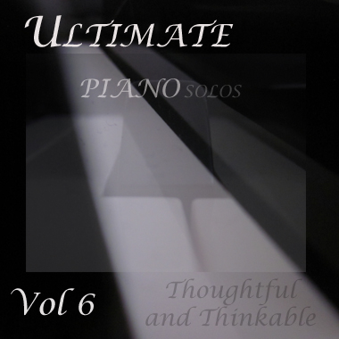 Ultimate Piano Solos Vol 6 - Thoughtful Thinkable