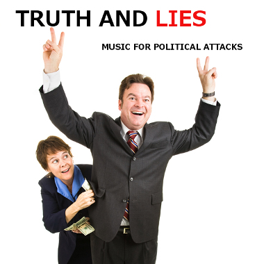 Truth and Lies: Music for Political Attacks