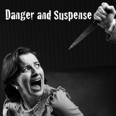 Danger and Suspense